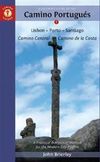 Camino Guide A Pilgrim's Guide to the Camino Portugues