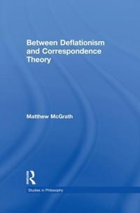 Between Deflationism & Correspondence Theory
