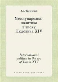 International Politics in the Era of Louis XIV