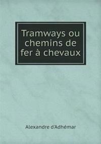 Tramways Ou Chemins de Fer a Chevaux
