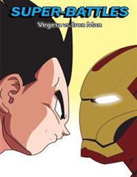 Super-Battles: Vegeta V/S Ironman