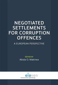Negotiated Settlements for Corruption Offences: A European Perspective