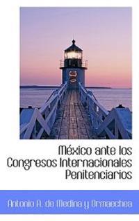 Mexico ante los Congresos Internacionales Penitenciarios