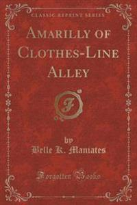 Amarilly of Clothes-Line Alley (Classic Reprint)
