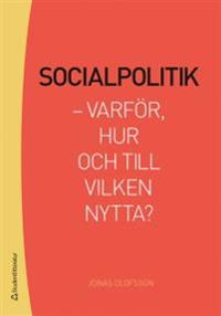 Socialpolitik : varför, hur och till vilken nytta?