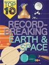 Infographic: Top Ten: Record-Breaking Earth and Space
