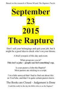 September 23, 2015: The Rapture
