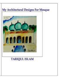 My Architectural Designs for Mosque