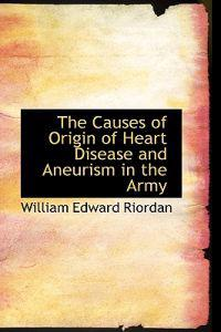 The Causes of Origin of Heart Disease and Aneurism in the Army