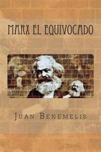 Marx El Equivocado