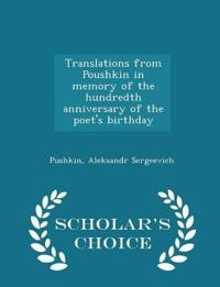 Translations from Poushkin in Memory of the Hundredth Anniversary of the Poet's Birthday - Scholar's Choice Edition