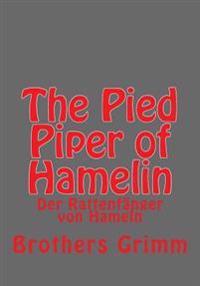 The Pied Piper of Hamelin: Der Rattenfanger Von Hameln