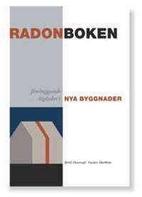 Radonboken : förebyggande åtgärder i nya byggnader