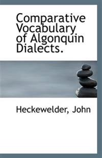 Comparative Vocabulary of Algonquin Dialects