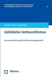 Gebildeter Antisemitismus: Eine Herausforderung Fur Politik Und Zivilgesellschaft
