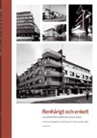 Renhårigt och enkelt  : om arkitekt Björn Hedvall och hans arbete