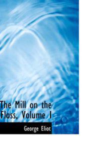 The Mill on the Floss, Volume I