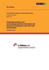 Einfachgesetzliche Und Verfassungsrechtliche Schranken Der Staatsverschuldung in Den USA Und Deutschland