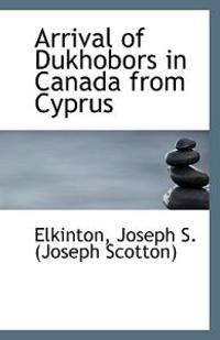 Arrival of Dukhobors in Canada from Cyprus