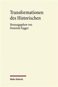 Transformationen Des Historischen: Geschichtserfahrung Und Geschichtsschreibung Bei Ferdinand Gregorovius
