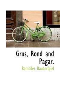 Grus, Rond and Pagar