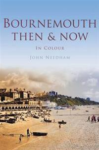 Bournemouth ThenNow