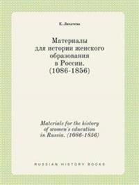 Materials for the History of Women's Education in Russia. (1086-1856)