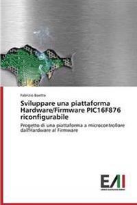 Sviluppare Una Piattaforma Hardware/Firmware Pic16f876 Riconfigurabile