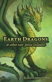 Earth Dragons & Other Rare Forest Creatures