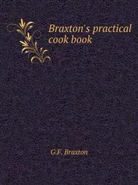 Braxton's Practical Cook Book