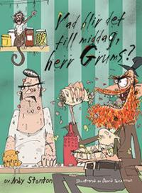 Vad blir det till middag, herr Grums?