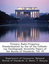 Primary Radio-Frequency Standardization by Use of the Cathode-Ray Oscillograph