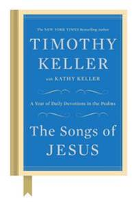 The Songs of Jesus: A Year of Daily Devotions in the Psalms