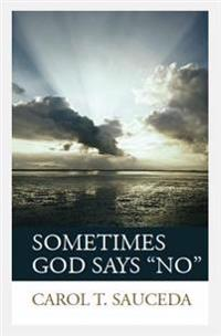"Sometimes God Says ""No"""