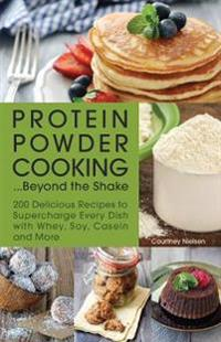 Protein Powder Cooking... Beyond the Shake