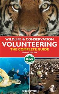 Bradt Wildlife & Conservation Volunteering: The Complete Guide