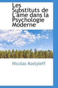 Les Substituts de L' Me Dans La Psychologie Moderne