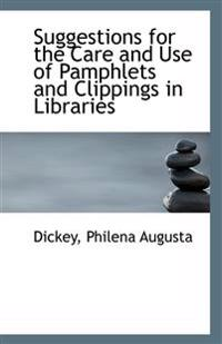 Suggestions for the Care and Use of Pamphlets and Clippings in Libraries