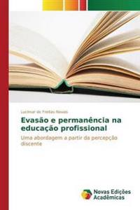 Evasao E Permanencia Na Educacao Profissional