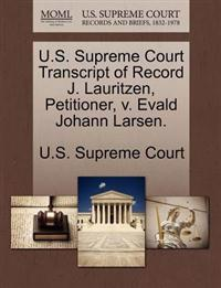 U.S. Supreme Court Transcript of Record J. Lauritzen, Petitioner, V. Evald Johann Larsen.