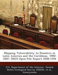 Mapping Vulnerability to Disasters in Latin America and the Caribbean, 1900-2007