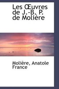 Les A'uvres De J.-b. P. De Moliaure
