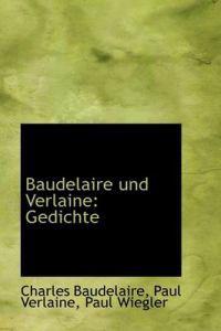 Baudelaire Und Verlaine