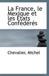 La France, Le Mexique Et Les Etats Confederes
