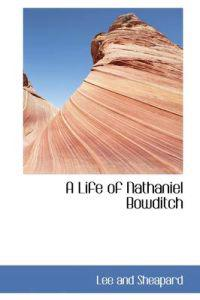 A Life of Nathaniel Bowditch