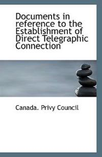 Documents in reference to the Establishment of Direct Telegraphic Connection