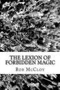 The Lexion of Forbidden Magic: Kalador's Never Ending Story