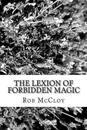 The Lexion of Forbidden Magic: Kalador's Never Ending Story