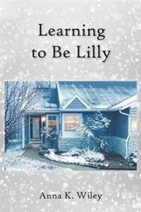 Learning to Be Lilly