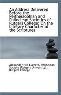 An Address Delivered Before the Peithessophian and Philoclean Societies of Rutgers College: On the L